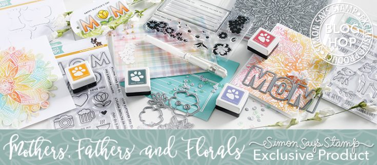 Mothers Fathers and Florals Blog Hop