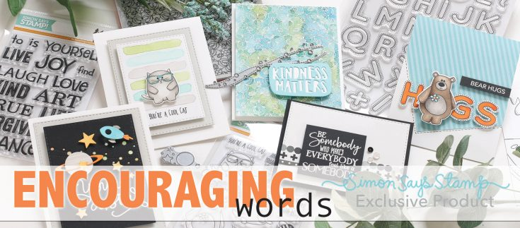 Simon Says Stamp Exclusive Collection: Encouraging Words