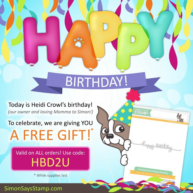 Happy Birthday Heidi Free Gift WIth Purchase