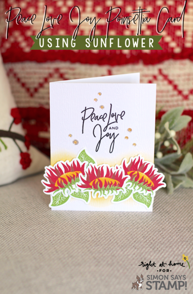 Peace Love Joy Poinsettia Card using Right at Home Sunflower