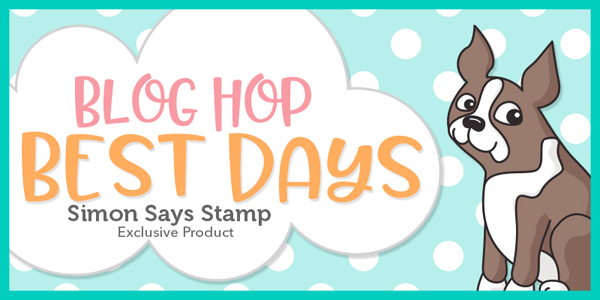 Simon Says Stamp Best Days Release Blog Hop
