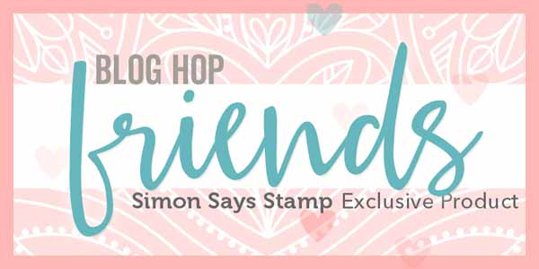 Simon Says Stamp Friends Release Blog Hop