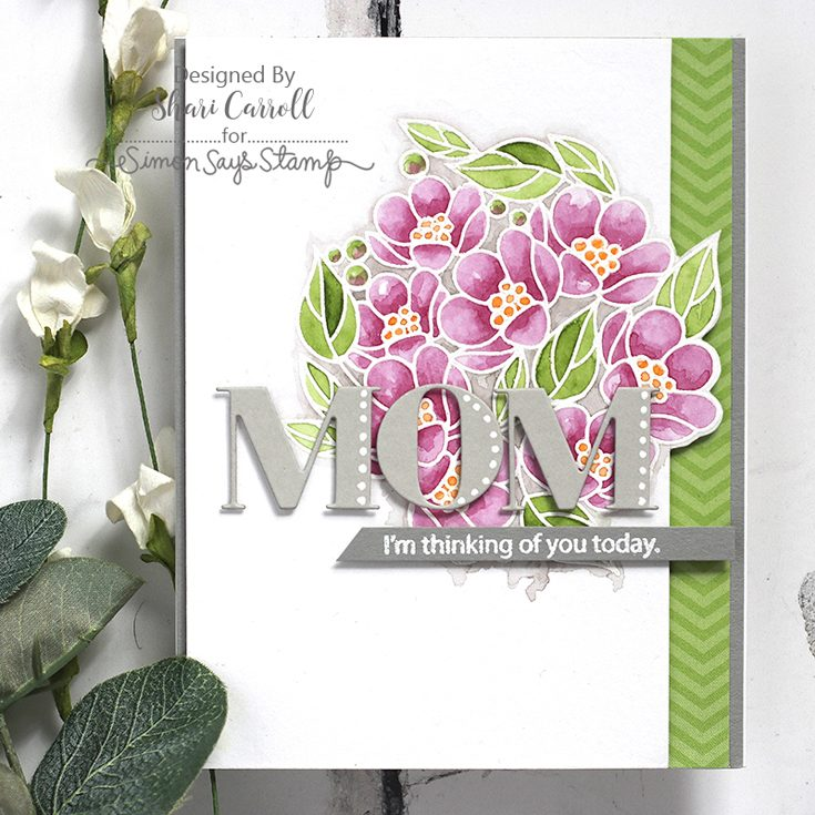 Simon Says Stamp Fluttering By Release Shari Carroll Messages for Everyday stamp set Center Cut Flowers background stamp and Bold Mom die