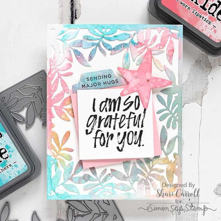 Friendly Frolic Blog Hop Shari Carroll Uplifting Sentiments and Tabbed Sentiments stamp sets and Leafy Frame, Simple Tabs, and Picture Book Starfish dies