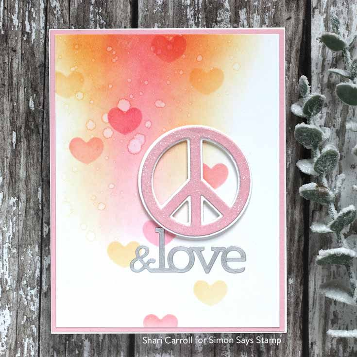 You Are Loved Blog Hop Shari Carroll CZ Design Peace & Love dies and Reverse Hearts stencil