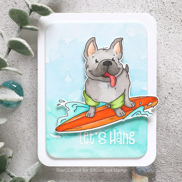 Celebrate You Blog Hop Shari Carroll Chillin Frenchies stamp set and dies and Rounded Corner Rectangle dies