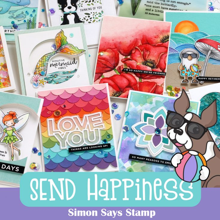 Send Happiness Simon Says Stamp release