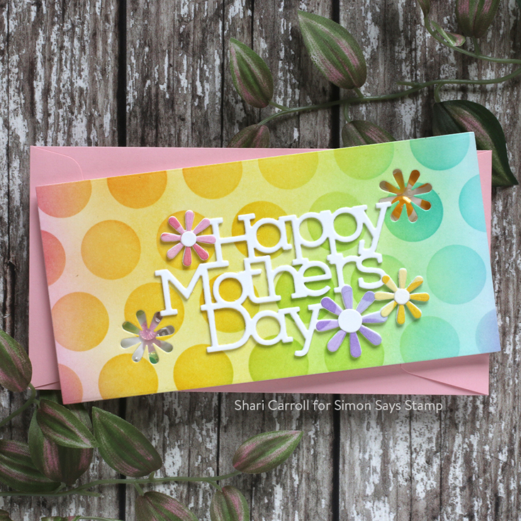 All the Feels Blog Hop Shari Carroll Mother's Day Flowers die and I Like Small Dots stencil