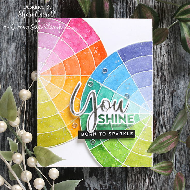 Born to Sparkle Blog Hop Shari Carroll You Shine dies, Reverse Encouraging Words sentiment strips, and Color Wheel background
