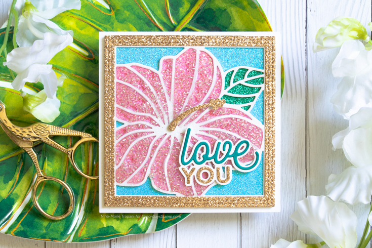 Nina-Marie Trapani Simon Says Stamp July 2021 Throwback Thursday Hibiscus Frame die and Love You 2 dies